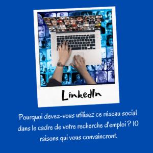 Top 10 des raisons d'utiliser LinkedIn dans sa recherche d'emploi
